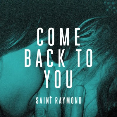 saint-raymond-come-back-to-you