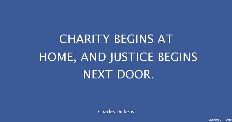 Great Charity Quote By Charles Dickens Charity Begins At Home