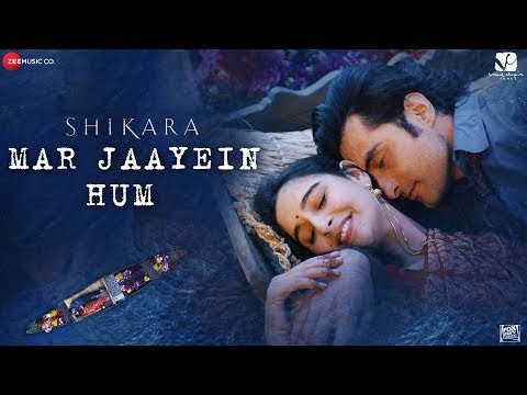 Mar Jaayein Hum lyrics - Shikara |Adil & Sadia|
