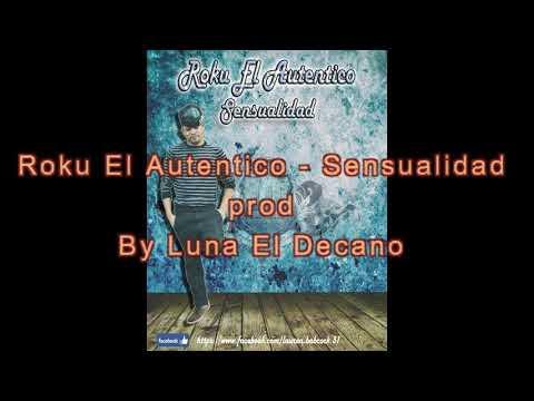"""Luna El Decano Presenta a Roku El Autentico con su tema """"Sensualidad"""""""