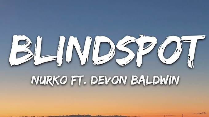 Nurko - Blindspot Pt. 1 (Lyrics) ft. Devon Baldwin