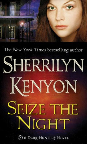 Seize the Night (Dark-Hunter, Book 7) (Dark-Hunter Novels) by Sherrilyn Kenyon
