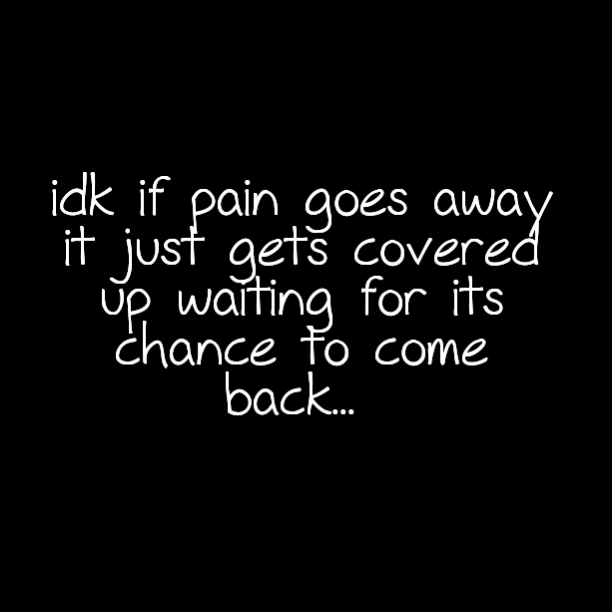 Quotes About Pain In Life 331 Quotes