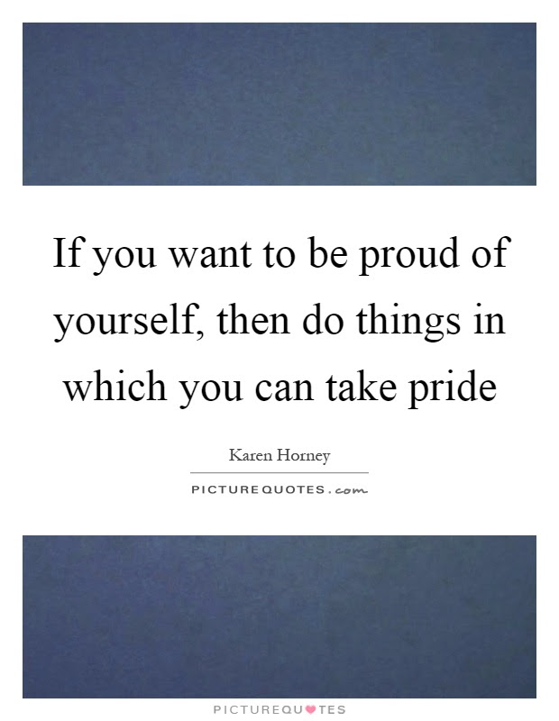 Be Proud Of Yourself Quotes Sayings Be Proud Of Yourself Picture