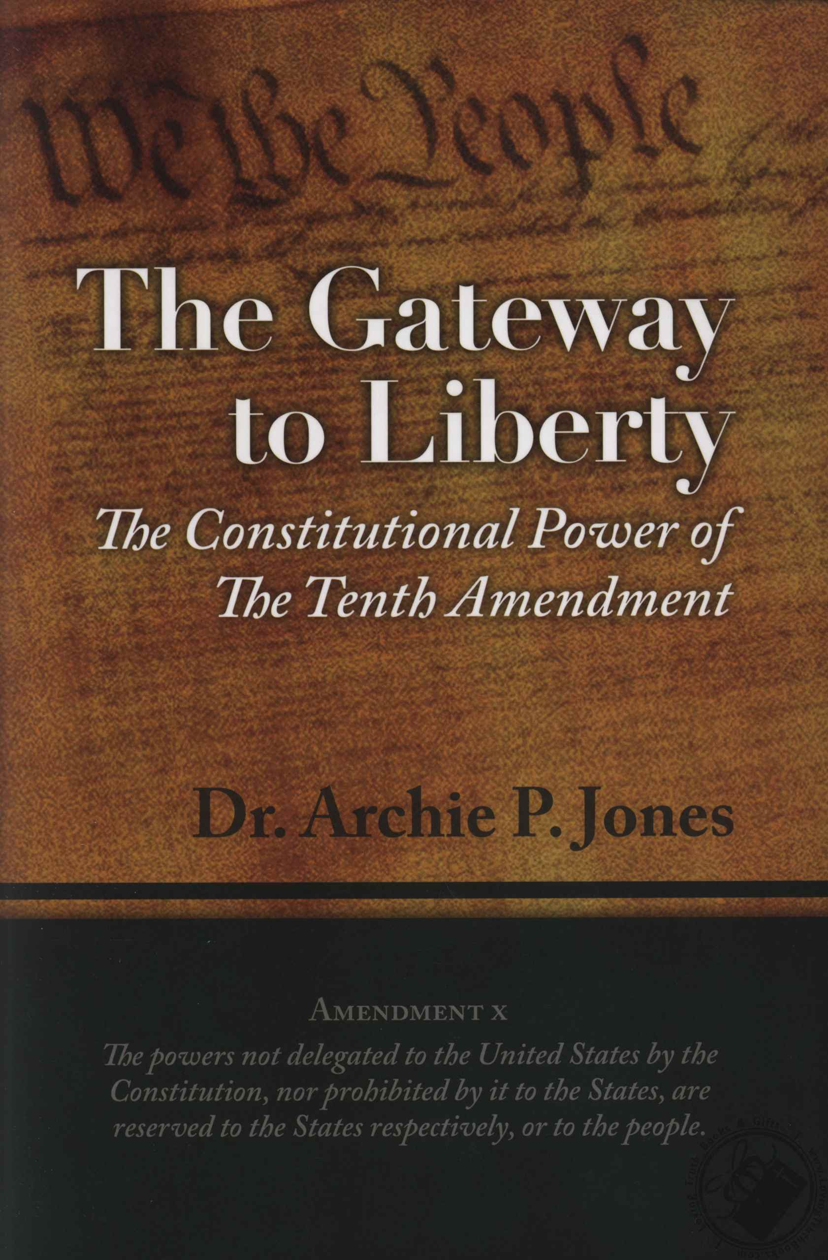 Gateway To Liberty The Constitutional Power Of The 10th Amendment