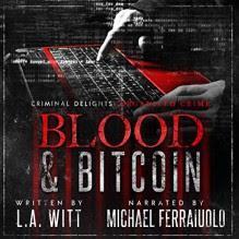 Blood & Bitcoin: Organized Crime - L.A. Witt