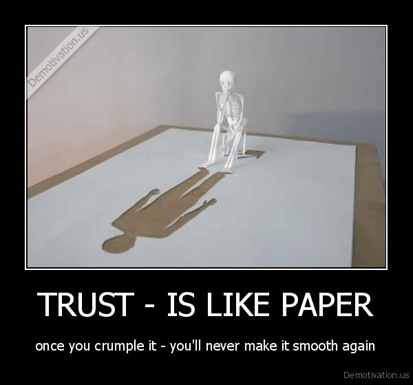 Trust Is Like Paper Demotivationus