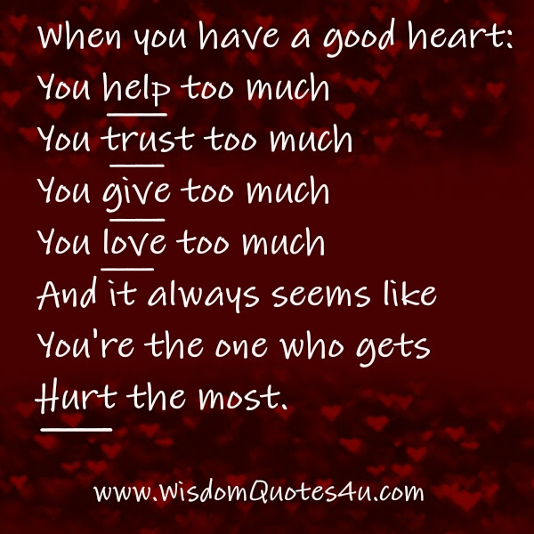 When You Have A Good Heart Wisdom Quotes