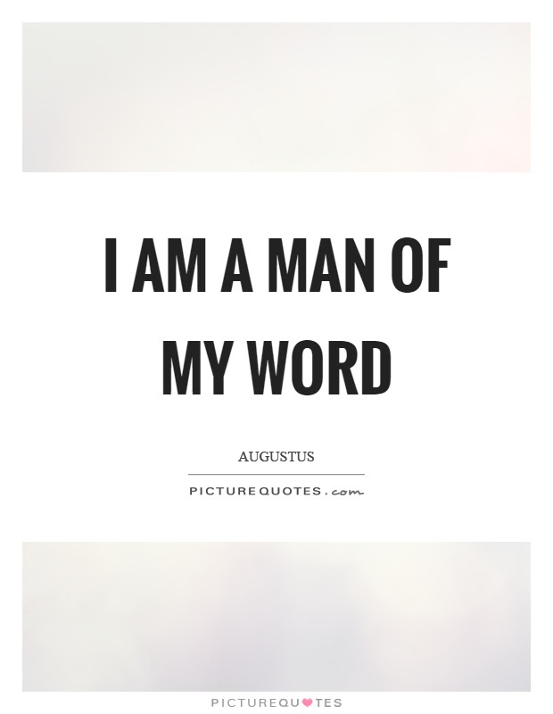 Man Of His Word Quotes Quotes