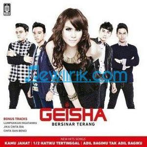 Lirik Geisha - Acuh Tak Acuh