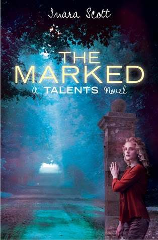 The Marked (Delcroix Academy #2) by Inara Scott - 3rd April 2012