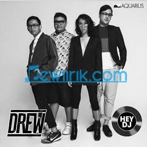 Lirik Drew - Hey DJ