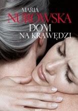 Dom na krawędzi - Maria Nurowska