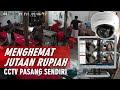 Cara Pasang Sendiri CCTV dengan Biaya Murah untuk UKM Sablon