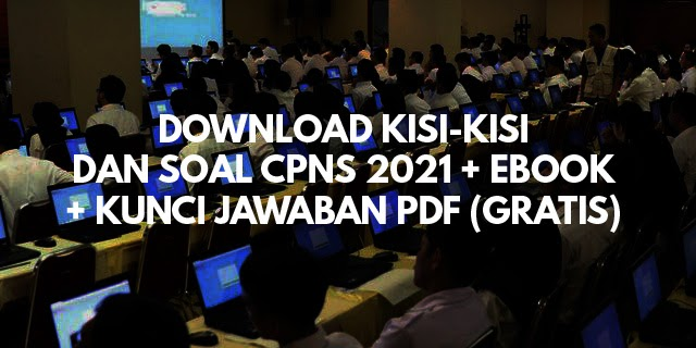Free Pdf Kisi Kisi Soal Cpns 2021 Kunci Jawaban Lengkap Musik 11
