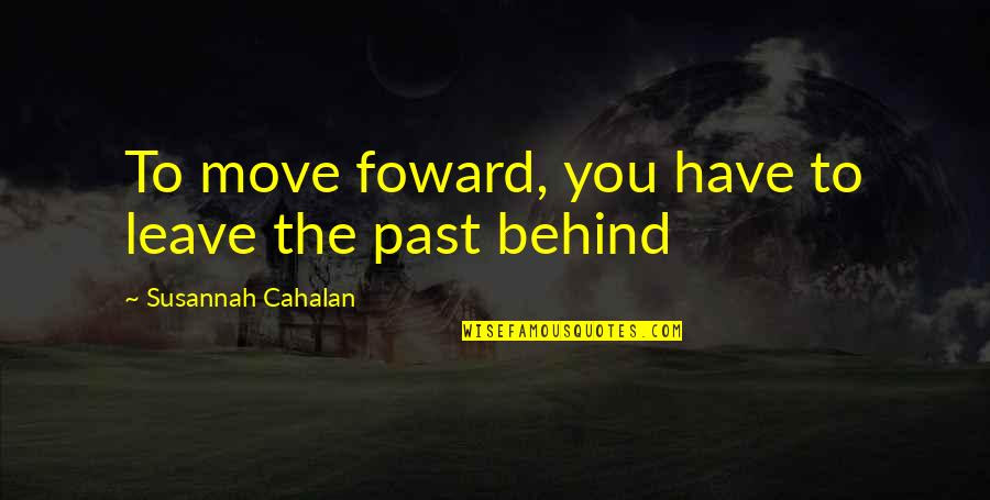 Leaving The Past In The Past And Moving Forward Quotes Top 13