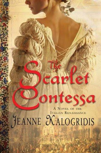 The Scarlet Contessa: A Novel of the Italian Renaissance by Jeanne Kalogridis
