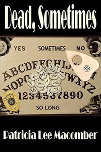 Dead, Sometimes by Patricia Lee Macomber