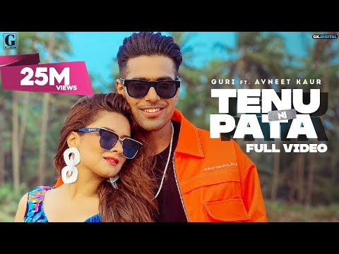 TENU NI PATA : GURI (Official Video) Avneet Kaur | Sukhe | Satti Dhillon |