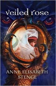 Veiled Rose by Anne Elisabeth Stengl: Book Cover