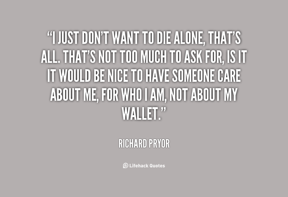 Quotes About I Want To Die 236 Quotes