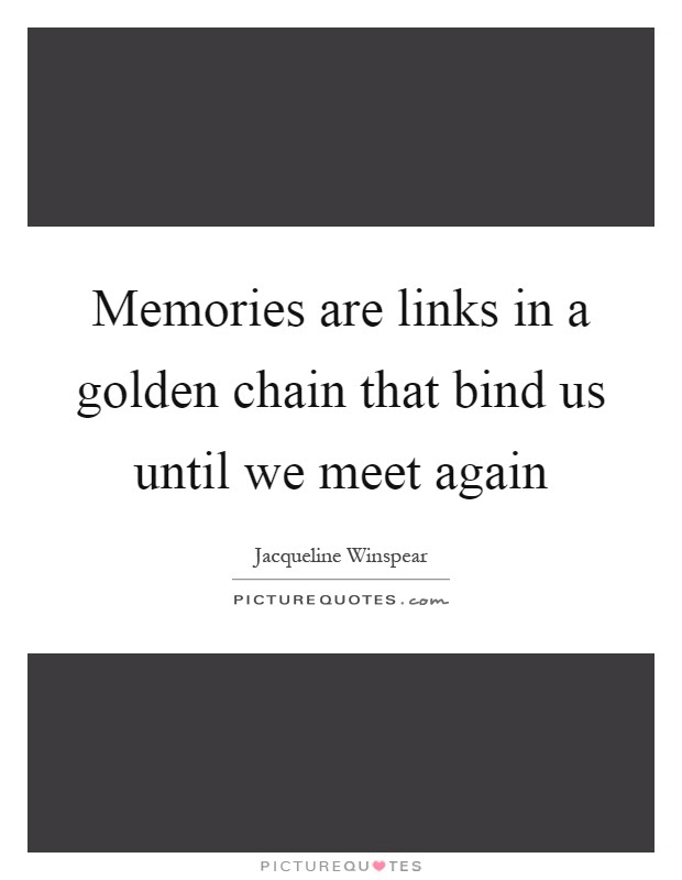 Until We Meet Again Quotes Sayings Until We Meet Again Picture