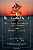 Image of Being with Dying: Cultivating Compassion and Fearlessness in the Presence of Death