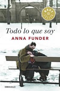 Todo lo que soy (Anna Funder)