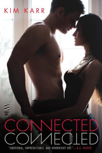 Connected: The Connections Series, #1 by Kim Karr