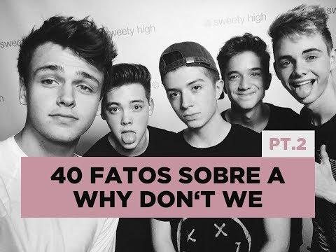 40 fatos sobre a Why Don't We