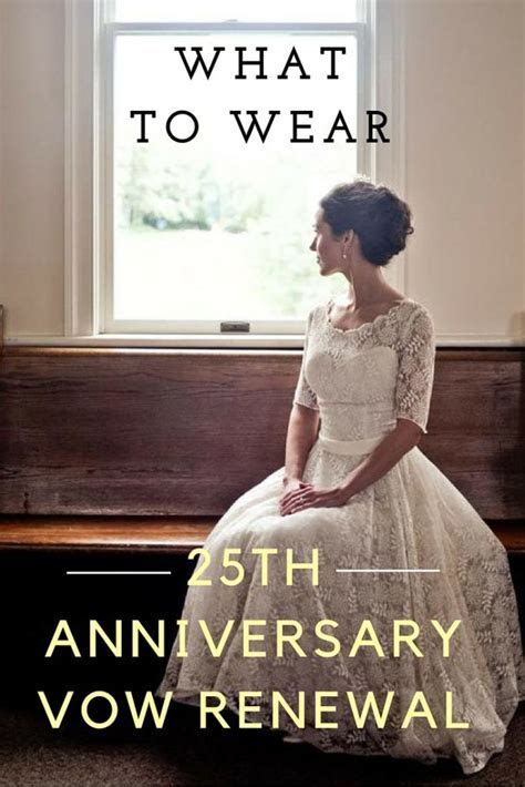 What To Wear For 25th Anniversary Vow Renewal Dress