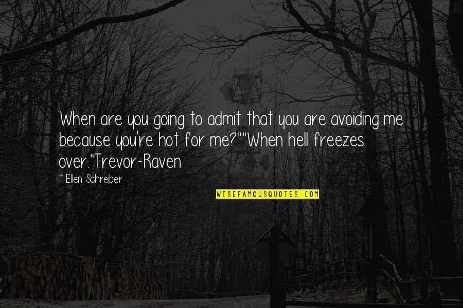 You Are Avoiding Me Quotes Top 19 Famous Quotes About You Are