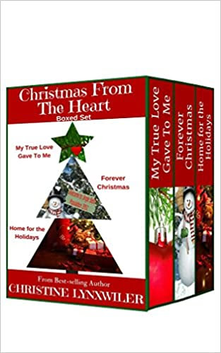Christmas From The Heart - Boxed Set: My True Love Gave To Me - Forever Christmas - Home for the Holidays