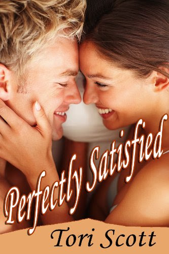 Perfectly Satisfied (Satisfaction ) by Tori Scott