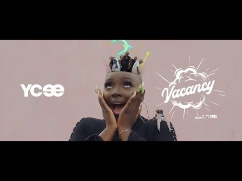 [Download Video] Ycee – Vacancy
