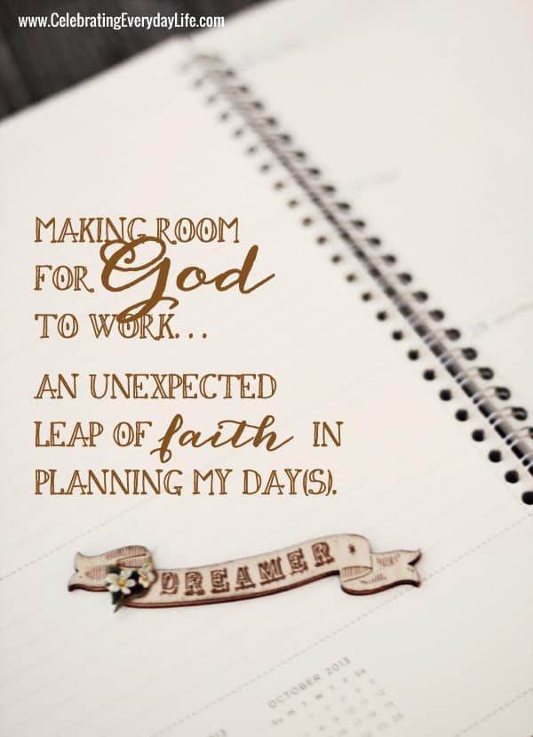 Making Room For God To Work An Unexpected Leap Of Faith In Planning