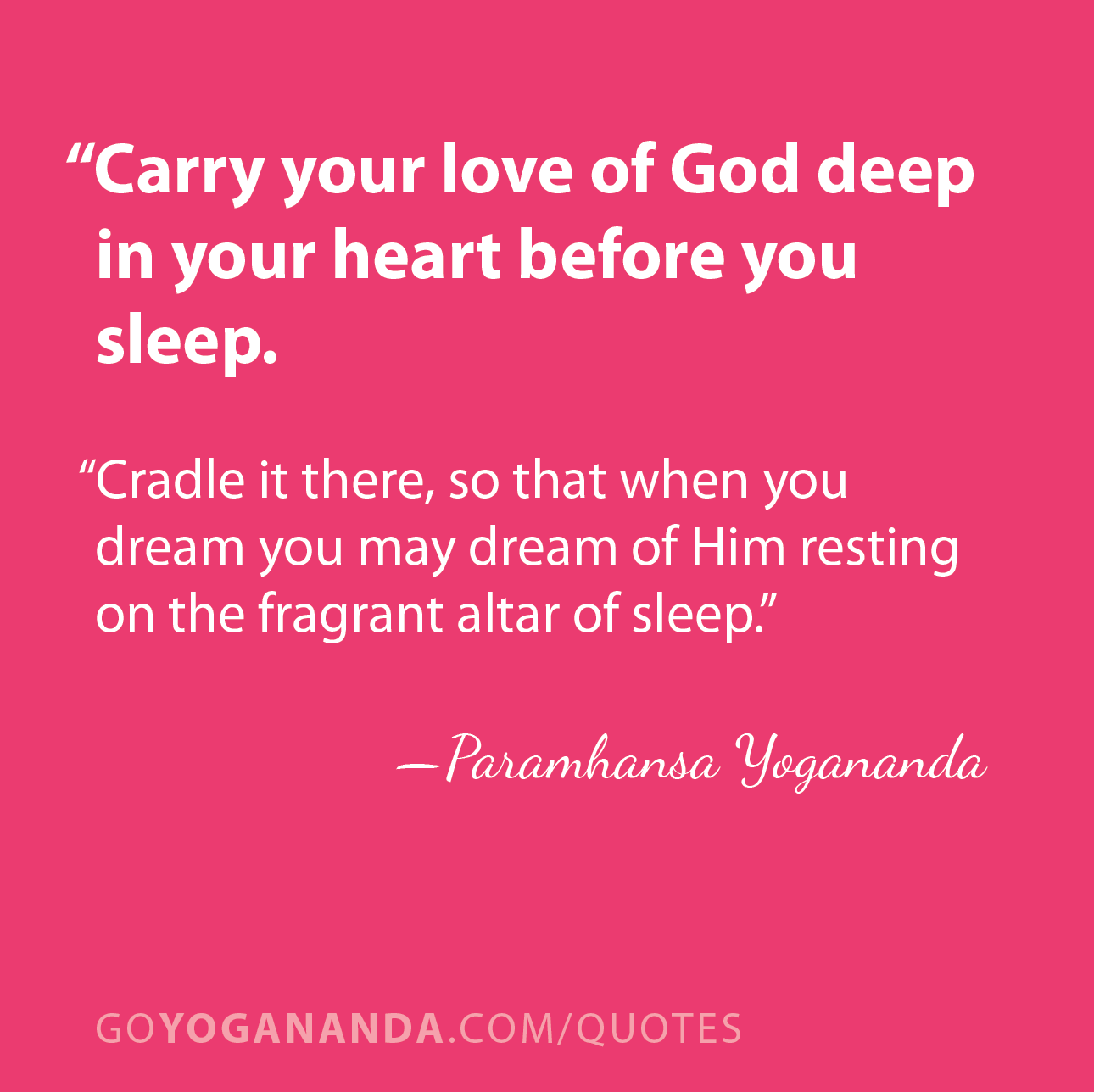 Carry Your Love Of God Deep In Your Heart Before You Sleep