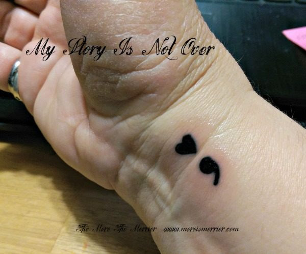 The Symbolism Of My Semicolon Tattoo The More The Merrier