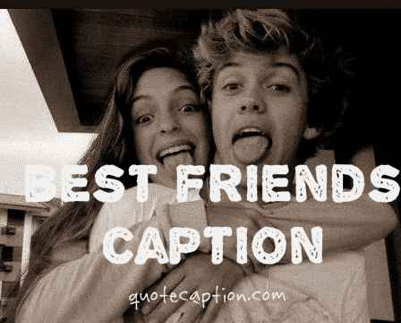 50 Insane Best Friends Captions For Instagram Photos Latest List
