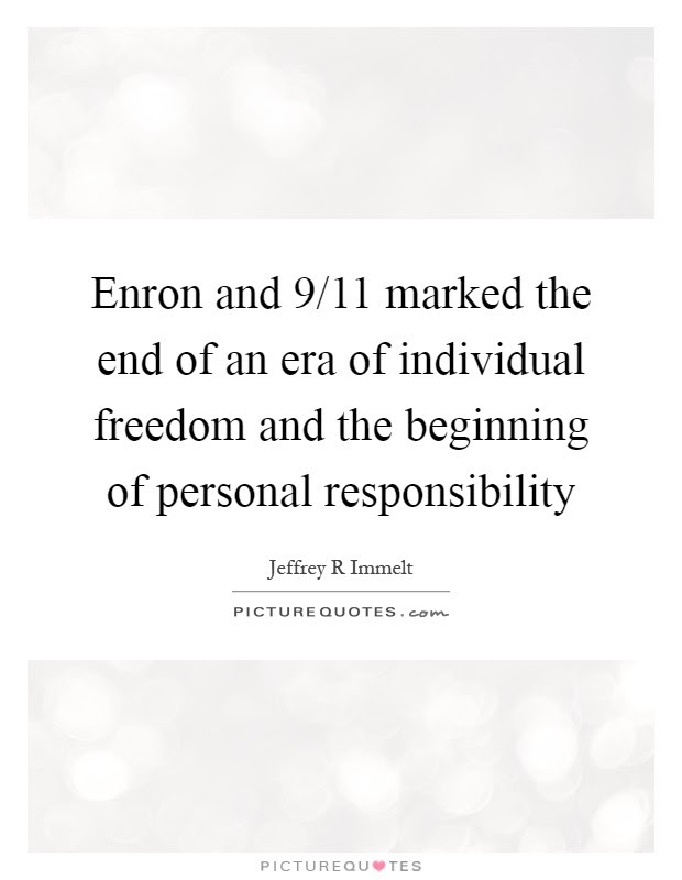 Enron And 911 Marked The End Of An Era Of Individual Freedom