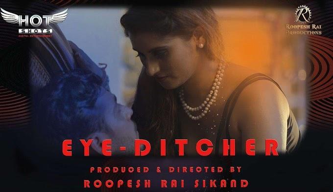 Eye Ditcher (2020) - Hotshots Exclusive Short Film