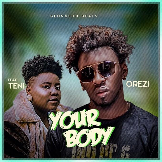 Orezi & Teni – Your Body   MP3