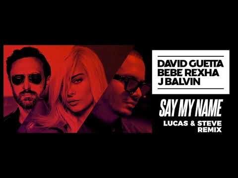 David Guetta Bebe Rexha J Balvin Say My Name Lucas Steve Remix Mp3 Download Download Mp3 Listen