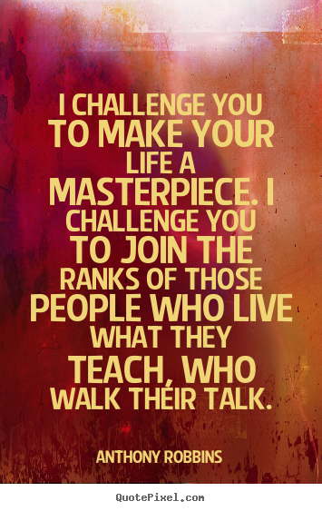 Quotes About Success I Challenge You To Make Your Life A