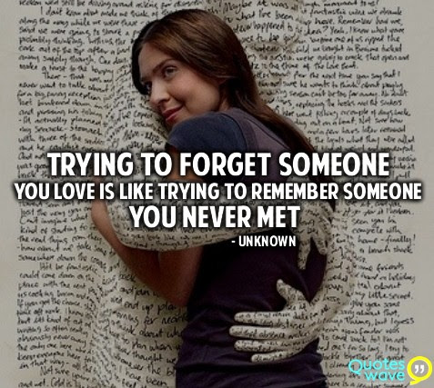 Quotes About Trying To Forget Someone 19 Quotes