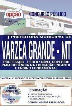 Apostila Concurso Prefeitura de Várzea Grande 2018 (Educação)   PROFESSOR - NÍVEL SUPERIOR P/ DOC. NA EDUCAÇÃO INFANTIL E ENSINO FUNDAMENTAL