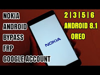 Nokia 8 | 6 | 5 | 3 Android 8.0.0 Oreo Bypass Frp Google Account No Box, No Firmware Latest 2018