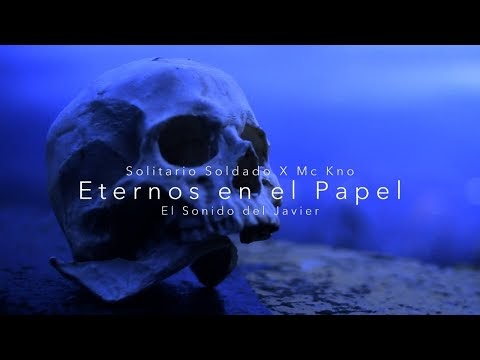 Solitario Soldado's feat. Mc Kno - Eternos en el Papel (Video) 2018 [Colombia]