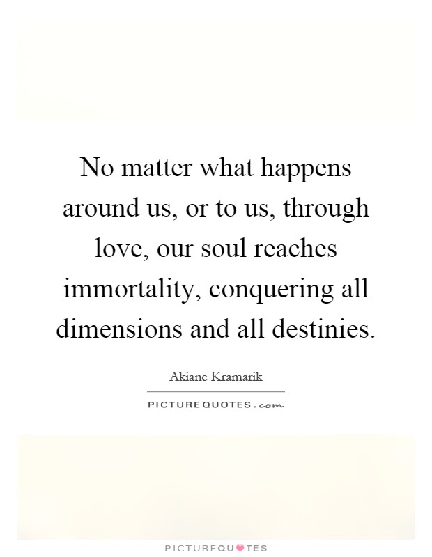No Matter What Happens Quotes Sayings No Matter What Happens