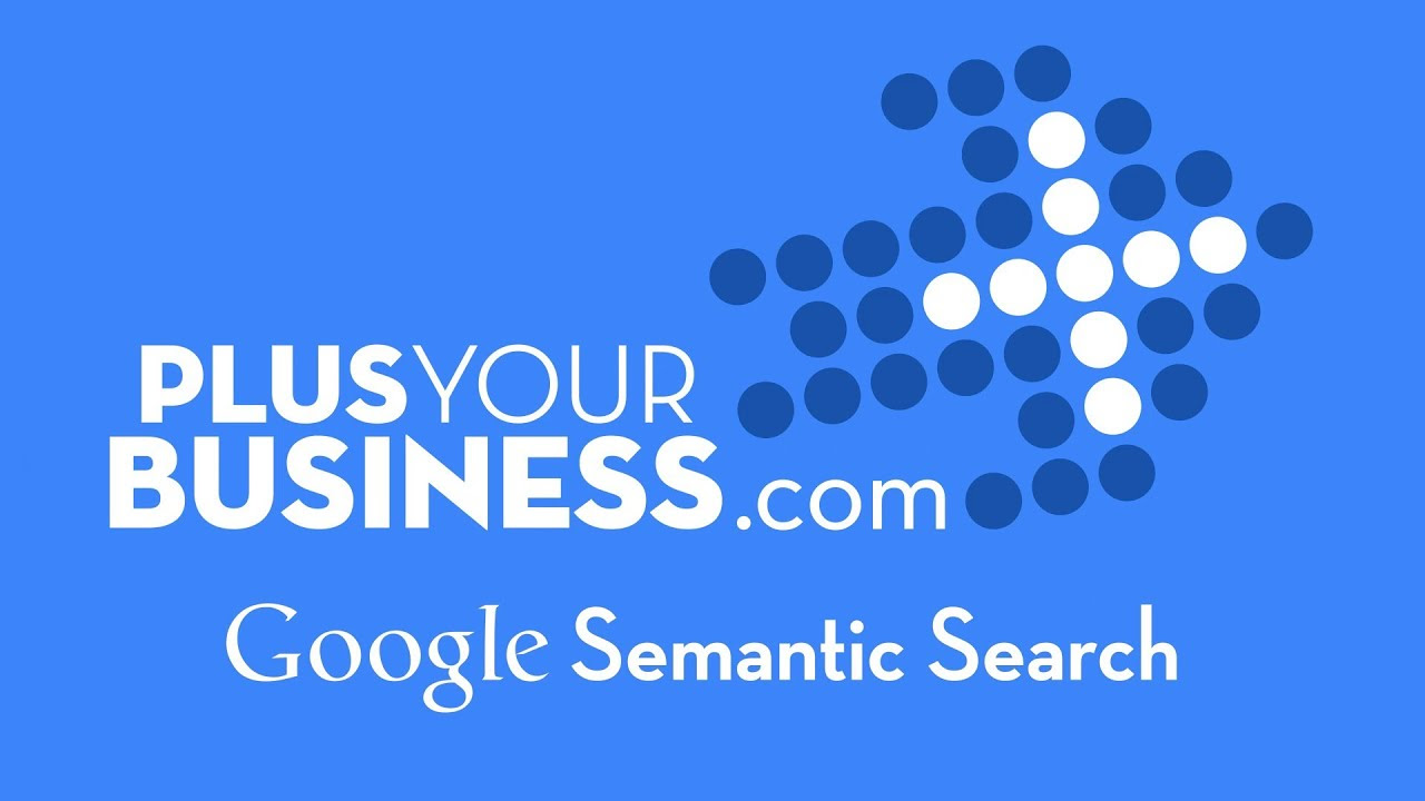 Google Semantic Search Module 1